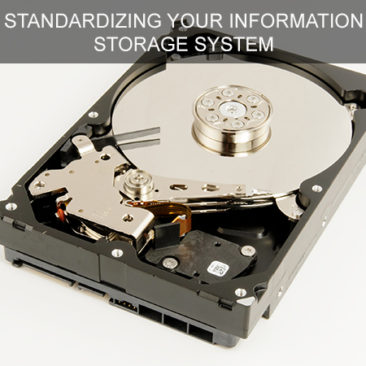 STANDARDIZING YOUR INFORMATION STORAGE SYSTEM