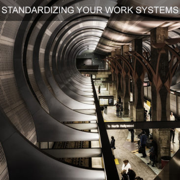 STANDARDIZING YOUR WORK SYSTEMS